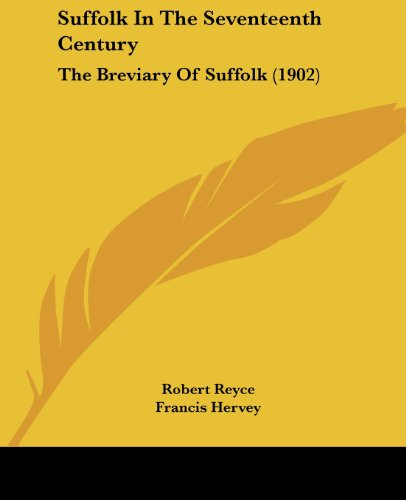 9781104379452: Suffolk In The Seventeenth Century: The Breviary Of Suffolk (1902)