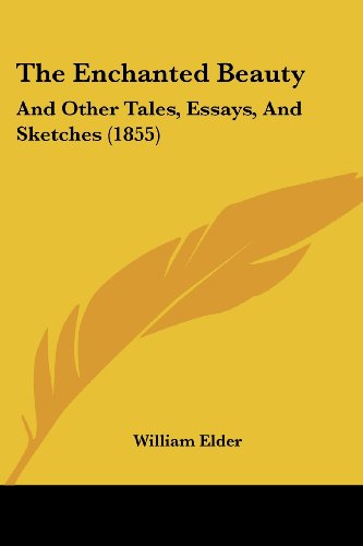 9781104387983: The Enchanted Beauty: And Other Tales, Essays, And Sketches (1855)