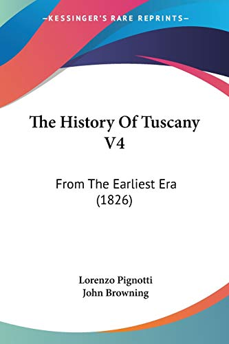 9781104393885: The History Of Tuscany V4: From The Earliest Era (1826)