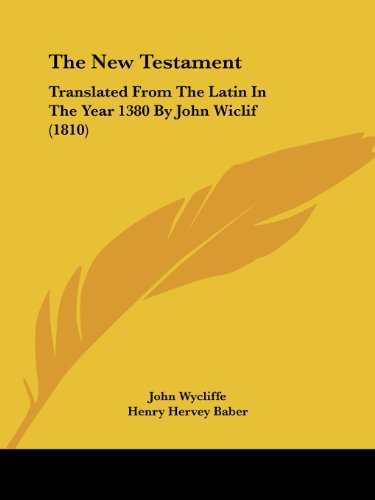 9781104397449: The New Testament: Translated From The Latin In The Year 1380 By John Wiclif (1810)