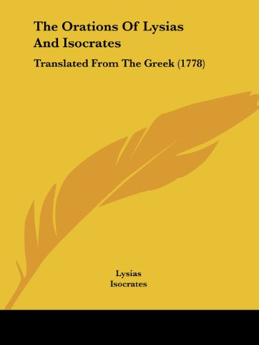 9781104397944: The Orations Of Lysias And Isocrates: Translated From The Greek (1778)