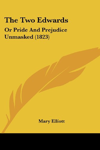 9781104405243: The Two Edwards: Or Pride And Prejudice Unmasked (1823)