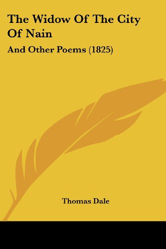 The Widow Of The City Of Nain: And Other Poems (1825) (1104408813) by Thomas Dale