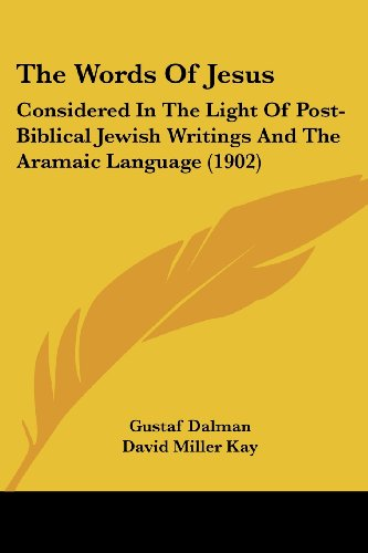 9781104409814: The Words Of Jesus: Considered In The Light Of Post-Biblical Jewish Writings And The Aramaic Language (1902)