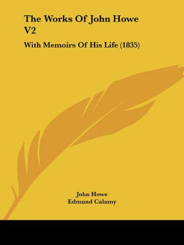 9781104409999: The Works Of John Howe V2: With Memoirs Of His Life (1835)