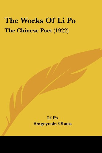 The Works Of Li Po: The Chinese Poet (1922) (1104410273) by Li Po