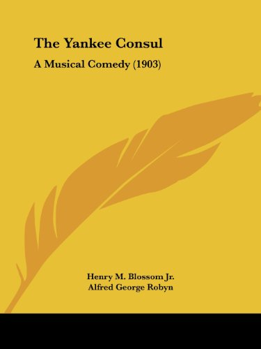 9781104411251: The Yankee Consul: A Musical Comedy (1903)
