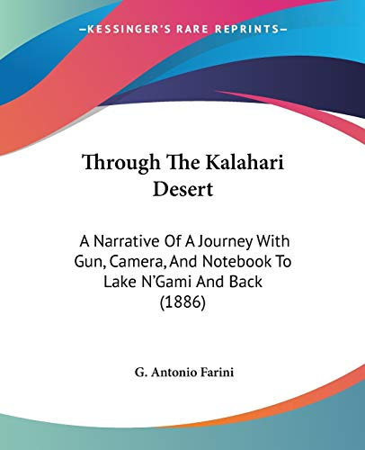 9781104415334: Through The Kalahari Desert: A Narrative Of A Journey With Gun, Camera, And Notebook To Lake N'Gami And Back (1886)