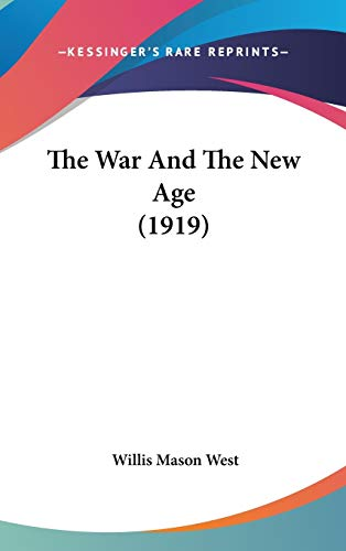9781104420291: The War And The New Age (1919)