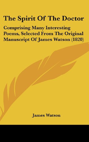 9781104422141: The Spirit Of The Doctor: Comprising Many Interesting Poems, Selected From The Original Manuscript Of James Watson (1820)