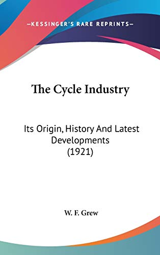 9781104423704: The Cycle Industry: Its Origin, History And Latest Developments (1921)