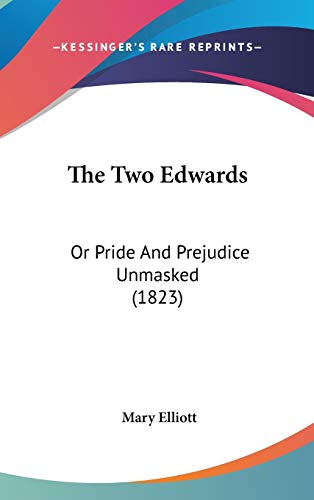 9781104428013: The Two Edwards: Or Pride And Prejudice Unmasked (1823)