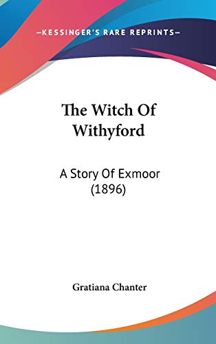 9781104430160: The Witch of Withyford: A Story of Exmoor (1896)