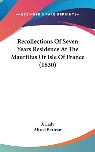 9781104432348: Recollections Of Seven Years Residence At The Mauritius Or Isle Of France (1830)