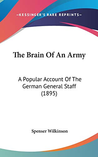 9781104433192: The Brain Of An Army: A Popular Account Of The German General Staff (1895)