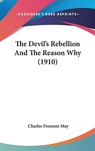 9781104434083: The Devil's Rebellion and the Reason Why (1910)