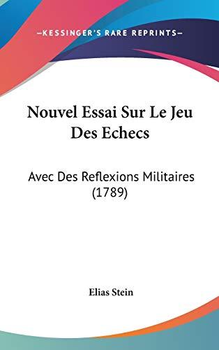 9781104437947: Nouvel Essai Sur Le Jeu Des Echecs: Avec Des Reflexions Militaires (1789) (French Edition)