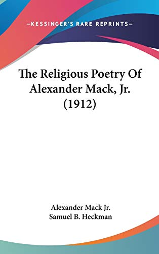 9781104438319: The Religious Poetry Of Alexander Mack, Jr. (1912)