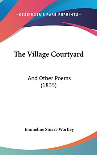 9781104438555: The Village Courtyard: And Other Poems (1835)