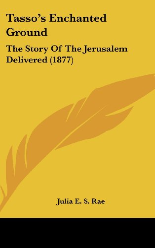 9781104440824: Tasso's Enchanted Ground: The Story Of The Jerusalem Delivered (1877)