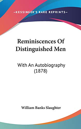 9781104441449: Reminiscences Of Distinguished Men: With An Autobiography (1878)