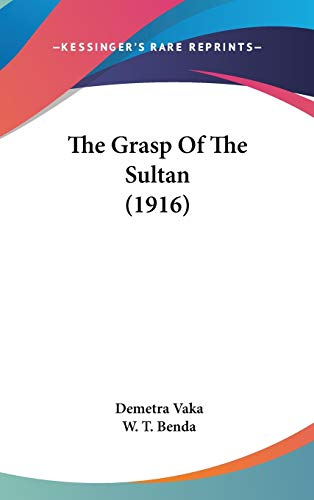9781104443603: The Grasp Of The Sultan (1916)
