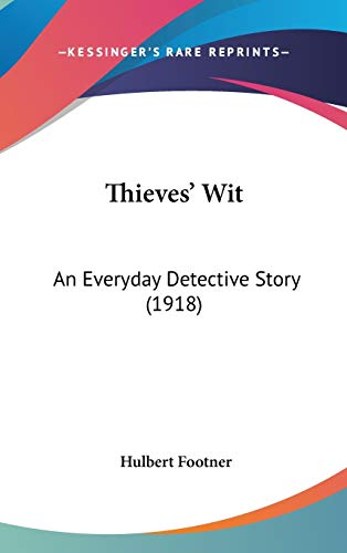 9781104446253: Thieves' Wit: An Everyday Detective Story (1918)
