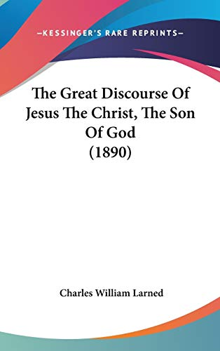 9781104449902: The Great Discourse Of Jesus The Christ, The Son Of God (1890)