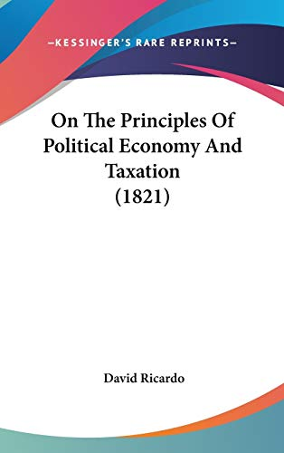 9781104454968: On The Principles Of Political Economy And Taxation (1821)