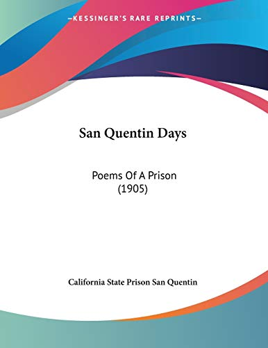 9781104461225: San Quentin Days: Poems Of A Prison (1905)