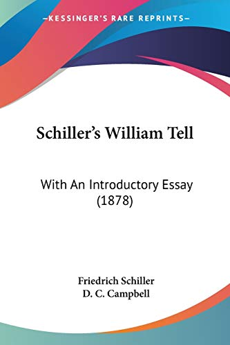 Schiller's William Tell: With An Introductory Essay