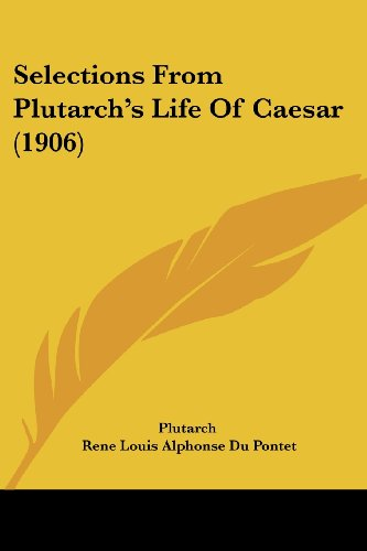 9781104464202: Selections From Plutarch's Life Of Caesar (1906)