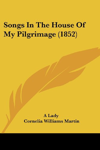 9781104469139: Songs In The House Of My Pilgrimage (1852)