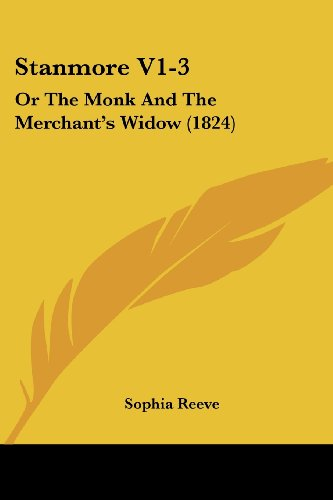 9781104471026: Stanmore V1-3: Or The Monk And The Merchant's Widow (1824)