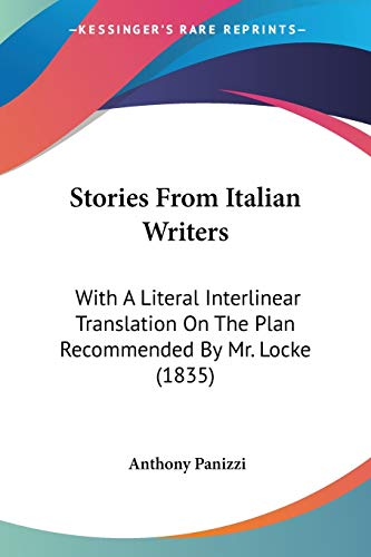 9781104471859: Stories From Italian Writers: With A Literal Interlinear Translation On The Plan Recommended By Mr. Locke (1835)
