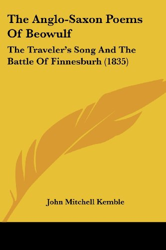 9781104478087: The Anglo-Saxon Poems Of Beowulf: The Traveler's Song And The Battle Of Finnesburh (1835)