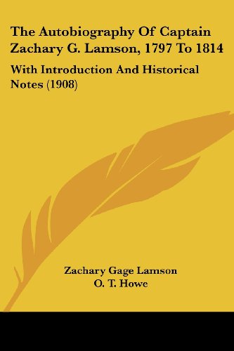9781104478988: The Autobiography Of Captain Zachary G. Lamson, 1797 To 1814: With Introduction And Historical Notes (1908)