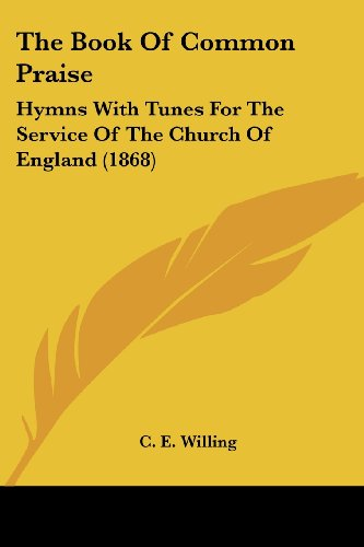9781104481155: The Book Of Common Praise: Hymns With Tunes For The Service Of The Church Of England (1868)