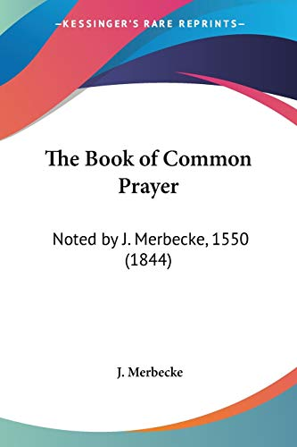 9781104481179: The Book of Common Prayer: Noted by J. Merbecke, 1550 (1844)