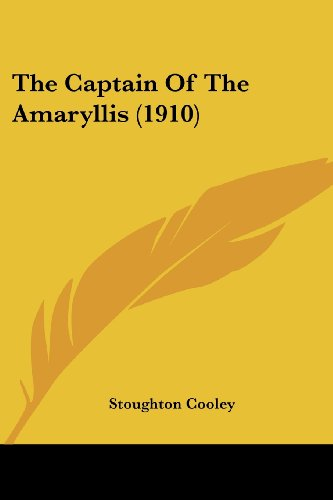 9781104481704: The Captain Of The Amaryllis (1910)