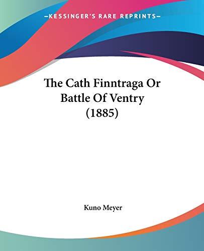 9781104482435: The Cath Finntraga Or Battle Of Ventry (1885)