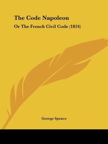 9781104485009: The Code Napoleon: Or The French Civil Code (1824)