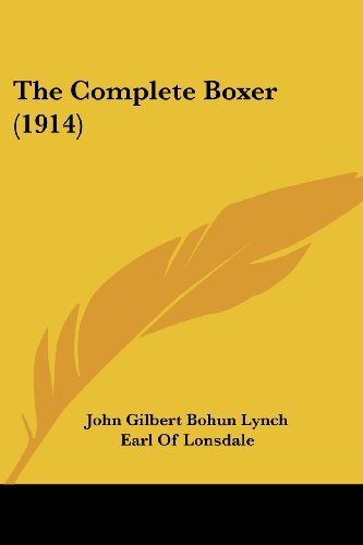 The Complete Boxer (1914): Lynch, John Gilbert Bohun