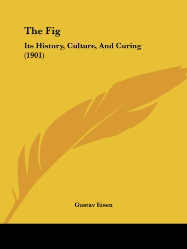 9781104491017: The Fig: Its History, Culture, And Curing (1901)