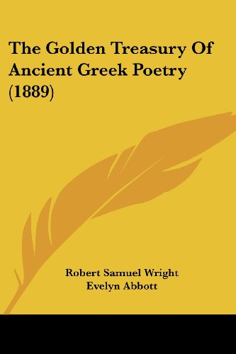 9781104492311: The Golden Treasury Of Ancient Greek Poetry (1889)
