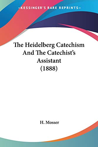 9781104493387: The Heidelberg Catechism And The Catechist's Assistant (1888)