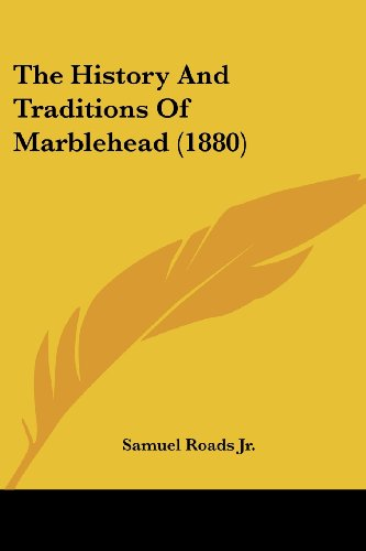9781104493714: The History And Traditions Of Marblehead (1880)