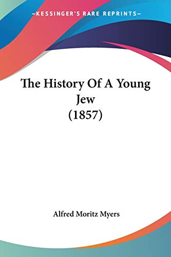 9781104493776: The History Of A Young Jew (1857)