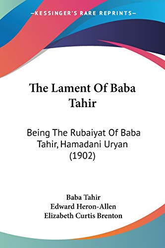 The Lament of Baba Tahir Being the: Baba-Tahir