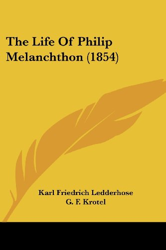 9781104497101: The Life Of Philip Melanchthon (1854)